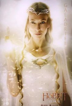 """Galadriel- i know she is fictional but I love her character in """"The Lord of the Rings"""" & """"The Hobbit"""""""