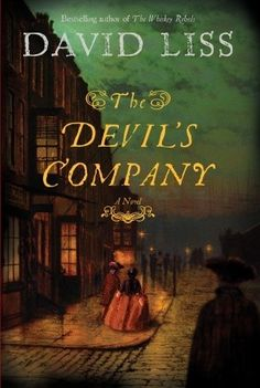 The Devil's Company by David Liss. Set in London, 1722. Fiction | Historical | British | Mystery.