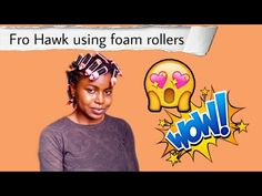 MoHawk 4c hairstyle using foam rollers | Frohawk natural 4c hair - YouTube