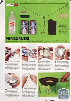 DIY PBR Burner - Perfect for camping, not like I'd be going camping soon, but hey, ya never know when you may get lost in the woods. Survival Life, Survival Food, Camping Survival, Outdoor Survival, Survival Prepping, Emergency Preparedness, Survival Skills, Survival Stuff, Survival Hacks