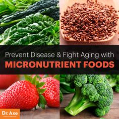 Micronutrient benefits - Dr. Axe Want to slow down aging with your fork?