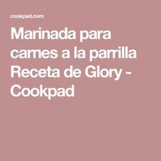 Marinada para carnes a la parrilla Receta de Glory - Cookpad