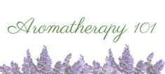 Health Benefits of Aromatherapy & Essential Oils