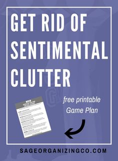 5 Steps to Get Rid of Sentimental Clutter   Declutter + Downsize  Tips + Hacks   Organization   Estate Clearing   Free Printable   ww.SageOrganizingCo.com