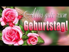Geburtstagsgrüße...Alles Gute zum Geburtstag! - YouTube Happy Birthday Meme, Pink Flowers, Make It Yourself, Rose, Youtube, Videos, Happy Birthday Best Wishes, Happy Birthday Messages, Congratulations Flowers