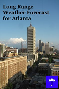Plan your #Atlanta #Vacation now.  Free Long Range #Weather Forecast.
