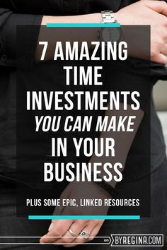 Here are 7 amazing time investments you can make into your #business to grow it like crazy!: