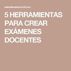 5 HERRAMIENTAS PARA CREAR EXÁMENES DOCENTES