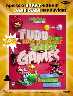 Anúncio produzido para divulgar especial sobre games, da revista Mundo Estranho, 2012.