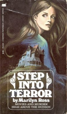 """""""Step Into Terror"""" *** Marilyn Ross Best Horror Movies, Horror Books, Nine Out Of Ten, Vintage Book Covers, Vintage Books, Gothic Artwork, Gothic Books, Horror Tale, Vintage Gothic"""