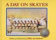 A Day on Skates by Hilda Van Stockum $15.95 USD. Twins Afke and Evert have a particularly understanding teacher who decides to take his class on a winter skating trip to a nearby town. Evert and his buddies, shy Simon and loyal Afke all have their share of adventures. Everyone (Teacher most of all) breathes a happy sigh of relief upon arriving home safely after a very full day. A Newbery Honor book.