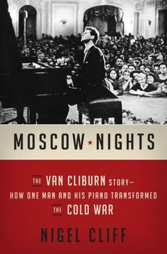 Moscow nights the van cliburn story how one man and his piano moscow nights the van cliburn story how one man and his piano transformed the fandeluxe Epub