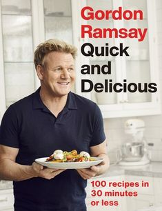 Gordon Ramsay Quick & Delicious from Dymocks online bookstore. 100 recipes in 30 minutes or less. HardCover by Gordon Ramsay David Jones, Gordon Ramsay Books, Gordon Ramsay Cookbook, Chef Gordon Ramsay, Chefs, It Pdf, 30 Minutes Or Less, Gordon Ramsey, Michelin Star