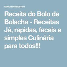 Receita do Bolo de Bolacha - Receitas Já, rapidas, faceis e simples Culinária para todos!!!