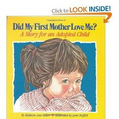 Did My First Mother Love Me? | A children's book that deals with adoption. Recommended for ages 4-8.
