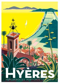 Hyères /Richard Zielenkiewicz…ღ. Poster City, Poster S, Art Deco Posters, Cool Posters, Vintage Travel Posters, Vintage Postcards, Pub Vintage, Vintage Style, Tourism Poster