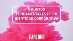 #Video: 5 elementos fundamentales de la identidad corporativa