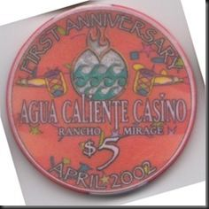 This chip was issued by Agua Caliente Casino in Rancho Mirage (close to Palm Springs) to celebrate their first anniversary in 2002.