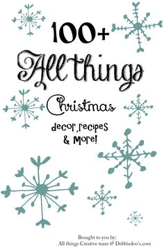 All things Christmas: 10 bloggers | 100 DIY projects. Decor, recipes, crafts and more!