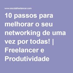 10 passos para melhorar o seu networking de uma vez por todas! | Freelancer e…