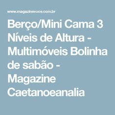 Berço/Mini Cama 3 Níveis de Altura - Multimóveis Bolinha de sabão - Magazine Caetanoeanalia