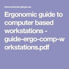 Ergonomic guide to computer based workstations - guide-ergo-comp-workstations.pdf
