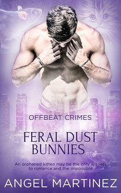 Feral Dust Bunnies: Offbeat Crimes 4  https://www.pride-publishing.com/book/feral-dust-bunnies  https://www.amazon.com/dp/B0716RBMRC