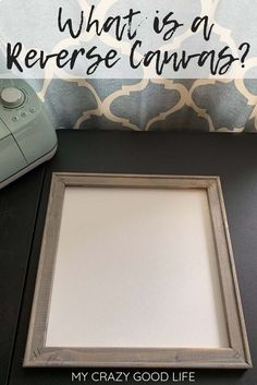 Have you seen the cool new way to make DIY signs with your Cricut or Cameo? Making a reverse canvas takes a lot of the work and materials out of creating your own DIY farmhouse signs. This process is quick and easy and makes for a great custom gift! #cricut #DIY #Cameo #silhouette #reversecanvas #vinyl