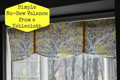 our life in a click: Simple No-Sew Valance from a Tablecloth