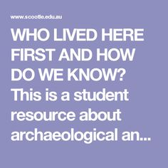 WHO LIVED HERE FIRST AND HOW DO WE KNOW? This is a student resource about…