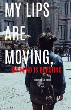 My lips are moving,my mind is bursting #wattpad #non-fiction