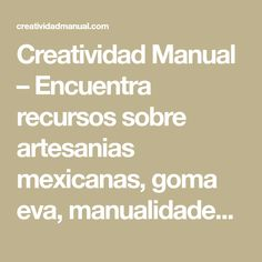 Creatividad Manual – Encuentra recursos sobre artesanias mexicanas, goma eva, manualidades y pintura decorativa. Decoupage, Diy, Christ, Craft, Activities, Crochet Hooded Cowl, Tapestry Weaving, Furniture, Wine Bottle Lamps