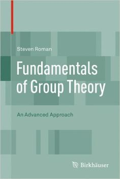 Group Theory Lectures by Steven Roman - http://boffosocko.com/2017/01/07/group-theory-lectures-by-steven-roman/