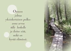 Kuvahaun tulos haulle rohkaisu runo Enjoy Your Life, Powerful Words, Kids And Parenting, Words Quotes, Inspirational Quotes, Wisdom, Thoughts, Landscape, Nature