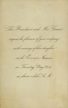 Invitation to the wedding of Nellie Grant and Algernon Sartoris, issued by Ulysses S. Grant and Julia Dent to Anna Barnes, May 21, 1874. Missouri History Museum. collections.mohistory.org #wedding #grant #victorianwedding #whitehouse #ulyssessgrant #vintagewedding
