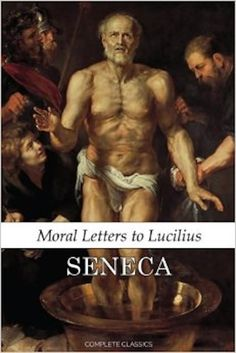 'Moral Letters to Lucilius' by Seneca the Younger