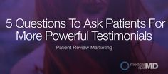 Podium: 5 Questions To Ask Patients For More Powerful Testimonials