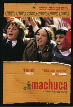 """""""Mi Amigo Machuca"""" - A 2002 film directed by Andrés Wood depicting the friendship of Gonzalo Infante, a Chilean upper-middle class boy, with Pedro Machuca, a boy of Chile's destitute poor classes - Beginning from the poor classes' state-sponsored integration into Gonzalo's elite school until the boys' forced separation after General Augusto Pinochet's fascist military coup on September 11, 1973."""