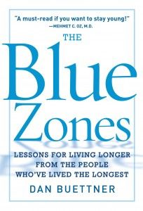 The Blue Zones. {after quality, not quantity}