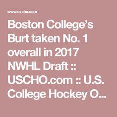 Boston College's Burt taken No. 1 overall in 2017 NWHL Draft  ::  USCHO.com :: U.S. College Hockey Online