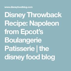Disney Throwback Recipe: Napoleon from Epcot's Boulangerie Patisserie | the disney food blog