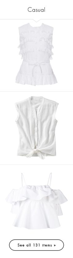 """""""Casual"""" by heloisacintrao ❤ liked on Polyvore featuring tops, shirts, clothing /, kirna zabete, ruffle tank top, white shirts, cotton tank tops, white ruffle top, white sleeveless top and blouses"""