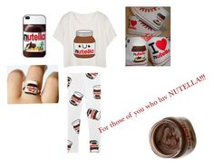 """""""Nutella"""" by leyna-yost ❤ liked on Polyvore"""
