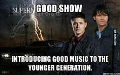 Good Guy Supernatural. <-- I am part of the younger generation, and I don't understand a lot of the newer fashion, or music, or shows. I prefer the classics like jeans and a t-shirt, and remakes/continuations of old TV shows (Star Trek, Doctor Who, etc.) Also I have a Supernatural playlist that is my first choice when I go to listen to music :D