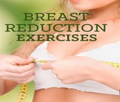 Reduce Breast Size, How to Reduce Breast Size, Reduce Breast Size ...
