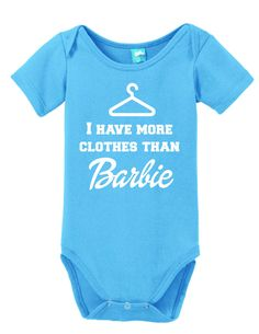 I have More Clothes Than Barbie Onesie Funny Bodysuit Baby Romper White 0-3 Month LOLOnesies.com
