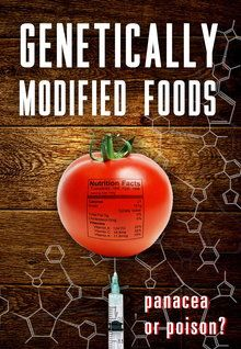 Genetically Modified Food: Panacea or Poison? (2005)