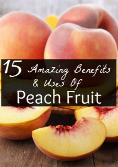 15 Amazing Benefits And Uses Of Peach Fruit: Peaches are high in antioxidants, particularly chlorogenic acid which is concentrated in their skin and flesh and is known to have anti-cancer properties. They are also a good source of vitamin A which provides protection against lung and oral cavity cancers.