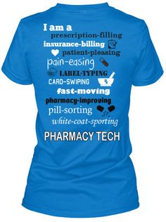 Pharmacy Technician Tee- Its a hard job, no doubt!! But its what I love!!!