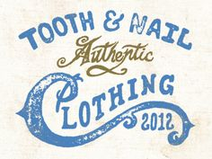 Tooth & Nail Clothing by Steve Wolf